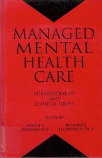 Managed Mental Health Care: Administrative and Clinical Issues
