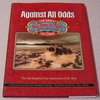 Against All Odds: The Great New York To Paris Automobile Race Of 1908; The  One Hundred Year Anniversary Of The Race