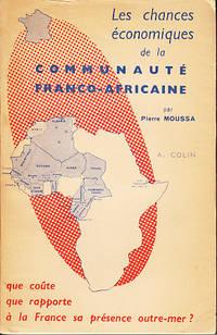 Cahiers De La Fondation Nationale Des Sciences Politiques 83.  Les Chances Economiques De La Communaute Franco-Africaine