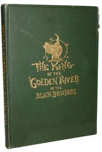 The King Of The Golden River, Or the Black Brothers a Legend of Stiria