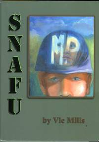 SNAFU: Situation Normal, All Fouled Up by  S.E. (illus)  Michael (illus)/Price - Paperback - Signed First Edition - 2000 - from Barbarossa Books Ltd. (SKU: 67524)