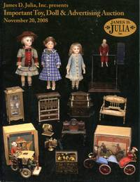 James D. Julia, Inc. Presents: Important Toy, Doll & Advertising Auction at our Fairfield, Maine facility by  Inc James D. Julia - Paperback - 2008 - from Blue Jacket Books and Biblio.com