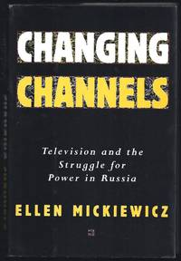 Changing Channels;   Television and the Struggle for Power in Russia