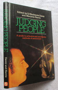 Judging People - A Guide to Orthodox and Unorthodox Methods of Assessment
