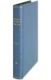 The Finances of the City of New York by  Yin Ch'u Ma - 1914 - from The Lawbook Exchange Ltd (SKU: 40092)