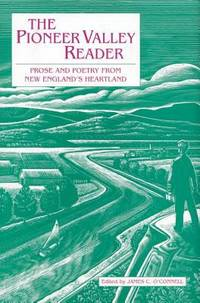 The Pioneer Valley Reader : Prose and Poetry from New England's Heartland