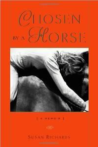 Chosen By A Horse: A Memoir