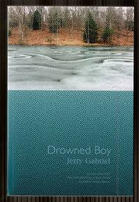 Drowned Boy: Stories (Mary McCarthy Prize in Short Fiction) by  Jerry Gabriel - Paperback - 1st Edition - 2010 - from Granada Bookstore  (Member IOBA) and Biblio.com