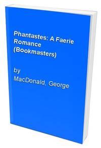 Phantastes: A Faerie Romance (Bookmasters)