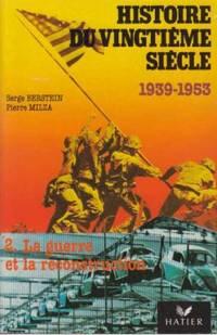 Histoire du vingtieme siecle, tome 2: La guerre et la reconstruction