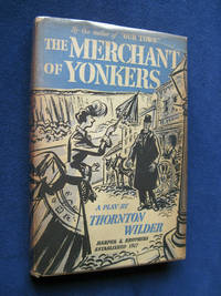 The Merchant of Yonkers Signed & Inscribed by Thornton Wilder to Carol Channing