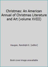 image of Christmas: An American Annual of Christmas Literature and Art (volume XVIII)