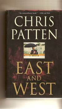 East and West  The Last Governor of Hong Kong on Power, Freedom and the  Future by  Christopher Patten - Paperback - 1998 - from Bytown Bookery (SKU: 4802)
