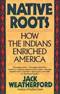 image of Native Roots: How the Indians Enriched America