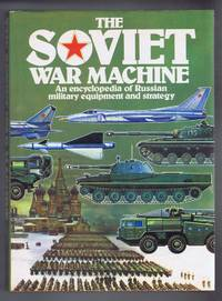 image of The Soviet War Machine, An encyclopedia of Russian Military Equipment and Strategy