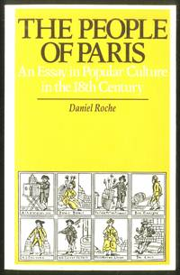 The People of Paris, An Essay in Popular Culture in the 18th Century