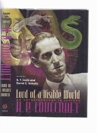 H P LOVECRAFT:  Lord of a Visible World -an Autobiography in Letters -by S T Joshi and David E Schultz ( Howard Phillips Lovecraft )