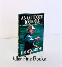 An Outdoor Journal: Adventures and Reflections by  Jimmy Carter - Signed First Edition - 1988 - from Idler Fine Books (SKU: 004255)