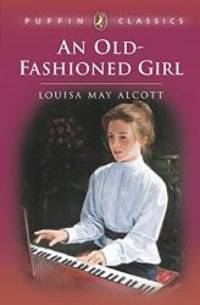image of An Old-Fashioned Girl (Puffin Classics)