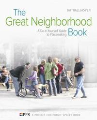 The Great Neighborhood Book : Placemaking