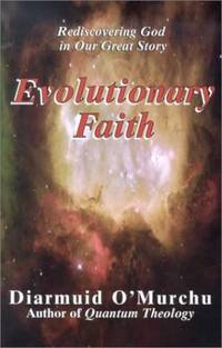 EVOLUTIONARY FAITH: Rediscovering God in Our Great Story