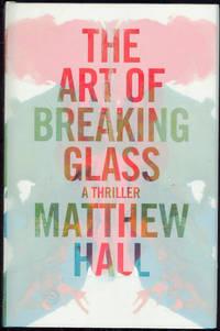 ART OF BREAKING GLASS A Thriller