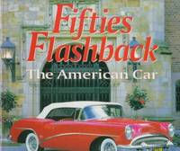 Fifties Flashback : The American Car by Dennis Adler - Hardcover - 1996 - from ThriftBooks (SKU: G0760301263I3N01)