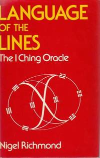 Language of the Lines. The I Ching Oracle