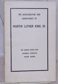 image of The Assassination and Significance of Dr. Martin Luther King, Jr. Being addresses delivered at Trenchard Hall, University of Ibadan, 11 April, 1968