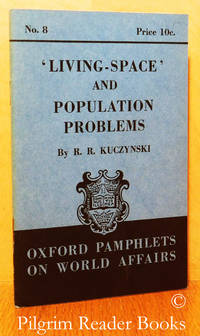 Living-Space and Population Problems. (Oxford Pamphlets on World Affairs,  # 8).