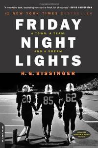 Friday Night Lights: A Town, A Team, And A Dream by  H.G Bissinger - Paperback - 2000-07-01 - from Spellbound (SKU: PR-PB-VG-0306809907)