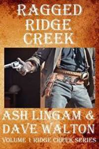 Ragged Ridge Creek: Book One (the Adventures of Ridge Creek) (Volume 1)