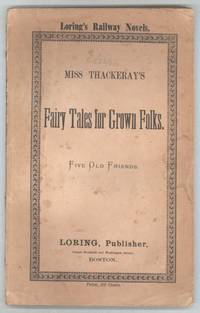 FAIRY TALES FOR GROWN FOLKS. By Miss Thackeray ..