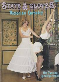 Stays & Gloves: Victorian Corsetry [Old fashion Undergarments]