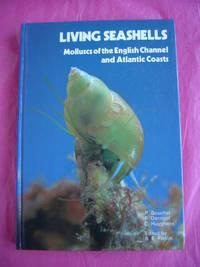 Living Seashells:Molluscs of the English Channel and Atlantic Coasts.