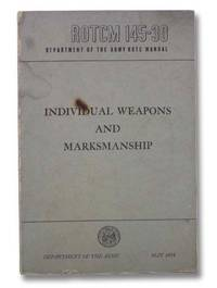 ROTCM 145-30 Individual Weapons and Marksmanship (Department of the Army ROTC Manual)