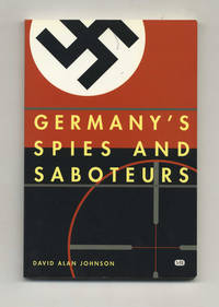 Germany's Spies and Saboteurs  - 1st Edition/1st Printing