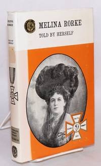 Melina Rorke; told by herself; Rhodesian Reprint Library volume eighteen; facsimile reproduction of the 1939 edition