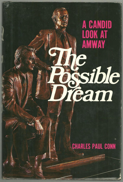 POSSIBLE DREAM A Candid Look At AMWAY, Conn, Charles Paul