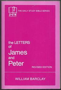 The Daily Study Bible Series. The Letters of James and Peter. Revised Edition