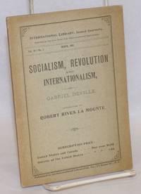 Socialism, Revolution and Internationalism: A lecture delivered in Paris, November 27, 1893 by Gabriel Deville