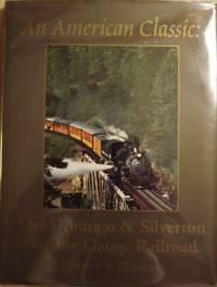 AN AMERICAN CLASSIC: THE DURANGO AND SILVERTON NARROW GAUGE RAILROAD