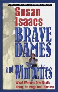 Brave Dames and Wimpettes (Library of contemporary thought)