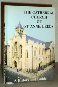 The Cathedral Church of St. Anne Leeds - A History and Guide