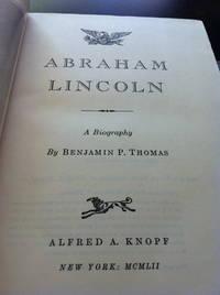 Abraham Lincoln by Thomas, Benjamin P - 1952