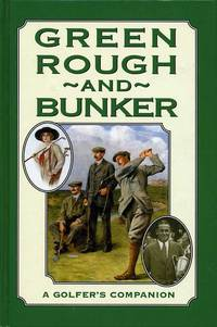 image of Green Rough and Bunker : A Golfer's Companion