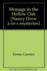 Message in the Hollow Oak (Nancy Drew 2-in-1 mysteries)
