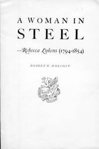A Woman in Steel--Rebecca Lukens (1794-1854)