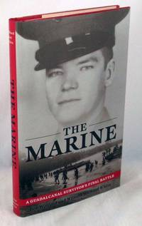 The Marine: A Guadalcanal Survivor's Final Battle