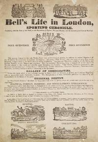 image of Bell's Life in London, Sporting Chronicle. Combining, with the News of the Week, A rich Repository of Fashion, Wit, and Humour and the Interesting Incidents of Real Life